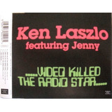 Cd single ken Laszlo feat jenny video Killed The Radio Star