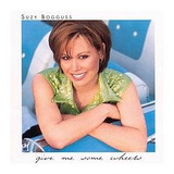 Cd suzy Bogguss give Me Some Wheels