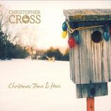 Christopher Cross   Christmas Time Is Here Cd Digipack
