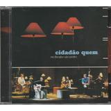 Cidadão Quem   Cd No Theatro São Pedro   2004