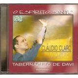 Claudio Claro Tabernaculo De Davi   O Espírito Santo  cd  Mk