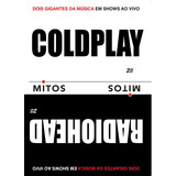 Coldplay & Radiohead   Série Mitos   2 Dvds