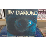 Compacto Jim Diamond   I Should Have Known Better