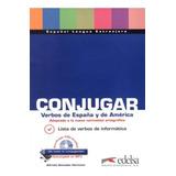 Conjugar Verbos De Espana Y De America Incluye Cd audio