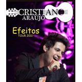 Cristiano Araújo   Efeitos Tour 2011