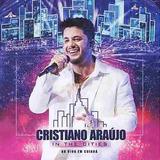 Cristiano Araújo   In The Cities   Ao Vivo Em Cuiabá