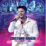 Cristiano Araújo In The Cities Ao Vivo Em Cuiabá   Cd Sert