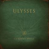 Current Swell Ulysses   Cd Rock