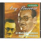 Cyro Monteiro Aracy De Almeida Cortes Sylvio Caldas Cd Ary B