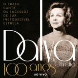 Dalva De Oliveira   100 Anos   Ao Vivo   2 Cds   Digipack