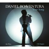 Daniel Boaventura   Your Song   Ao Vivo   2 Cds   Digipack