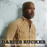 Darius Rucker When Was The Last Time Cd Import