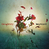 Daughtry ¿ Baptized