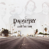 Daughtry   Leave This Town Daughtry ¿
