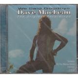 Dave Maclean   Cd We Said Goodbaye   1975 Original Lacrado