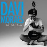 Davi Moraes   Tá Em Casa   Digipack