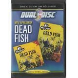 Dead Fish   Dvd Cd Dual Disc Mtv Apresenta   2006