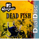 Dead Fish  Cd  Mtv Apresenta   Dual Disc     Hardcore