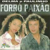 Delma E Paulinho Forró Paixão   Cd Promo