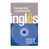 Descobrindo A Pronúncia Do Inglês   Livro Com 2 Cds De Áu