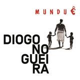 Diogo Nogueira   Munduê