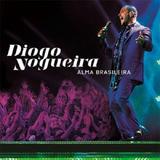 Diogo Nogueira Alma Brasileira   Cd Samba