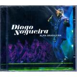 Diogo Nogueira Cd Alma Brasileira Original Novo Lacrado