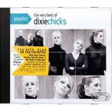 Dixie Chicks Playlist The Very Best Of Dixie  Novo Lacr Orig