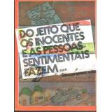 Do Jeito Que Os Inocentes E As Pessoas S Everaldo Moreira V
