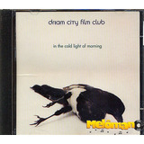 Dream City Film Club 1999 In The Cold Light Of Morning Cd
