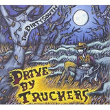 Drive by Truckers   The Dirty South  digipack Importado Usa