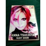 Dvd Anna Tsuchiya Nudy Show Jpop Shibuya J music