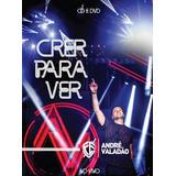 Dvd E Cd André Valadão Crer Para Ver Ao Vivo B90