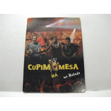 Dvd E Cd Promocional Cupim Na Mesa Na Balada Arte Som