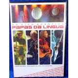 Dvd Papas Da Língua Ao Vivo Acústico Original Pronta Entrega