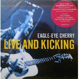Eagle eye Cherry Live And Kicking   Cd Rock