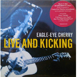 Eagle eye Cherry Live And Kicking   Cd Rock