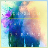 Echosmith ¿ Talking Dreams cd Lacrado