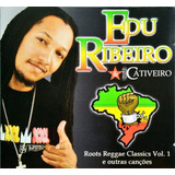 Edu Ribeiro E Banda Cativeiro Cd Roots Reggae Classics Vol 1
