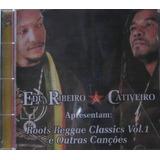 Edu Ribeiro E Cativeiro Cd Roots Reggae Classics Vol 1