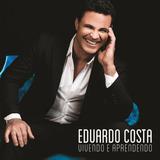 Eduardo Costa   Vivendo E Aprendendo