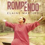 Elaine Martins   Rompendo