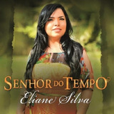 Eliane Silva Senhor Do Tempo   Cd Gospel
