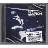 Eric Clapton  Life In 12 Bars Cd Duplo Original Novo Lacrado