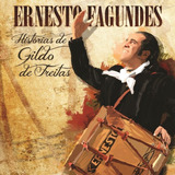 Ernesto Fagundes Histórias De Gildo De Freitas   Cd Música