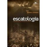 Escatologia A Polêmica Em Torno Do Milênio Livro
