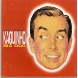 Esse Não É Kaquinho Big Dog Cd Original