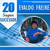 Evaldo Freire 20 Sucessos   Cd Sertanejo
