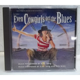 Even Cowgirls Get The Blues Trilha Sonora K d  Lang Cd
