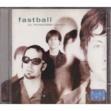 Fastball   Cd All The Pain Money Can Buy   1998